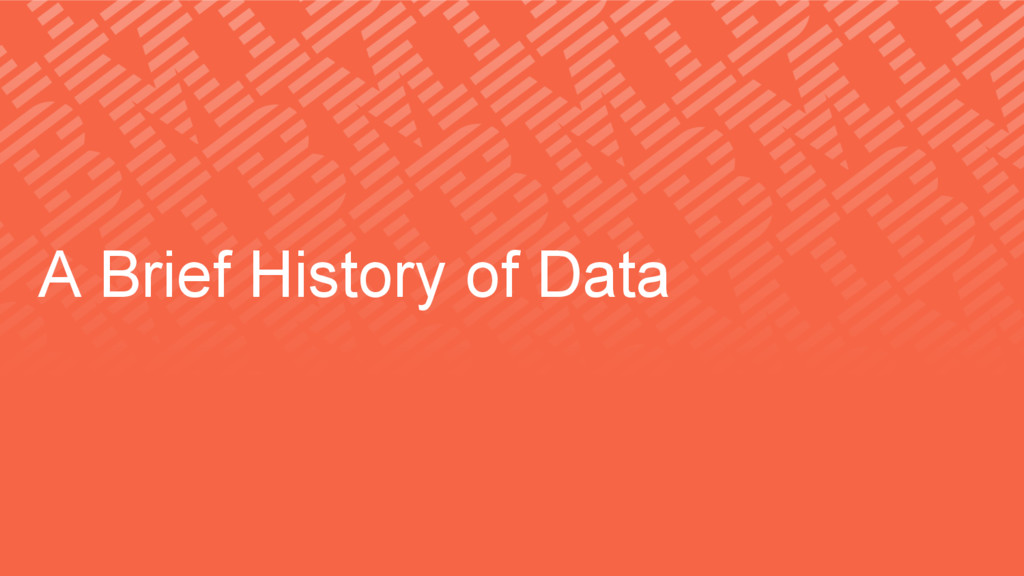 A Brief History of Data