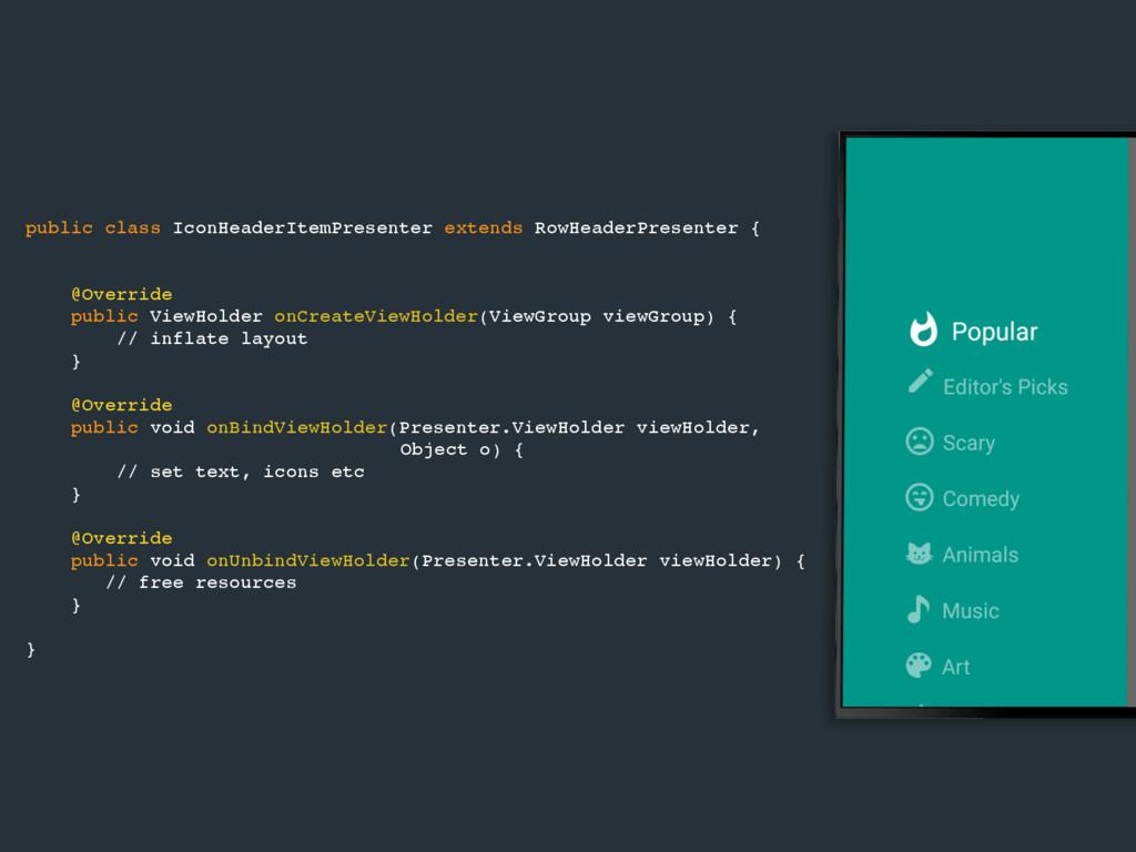public class IconHeaderItemPresenter extends Ro...