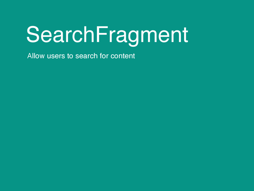 SearchFragment Allow users to search for content