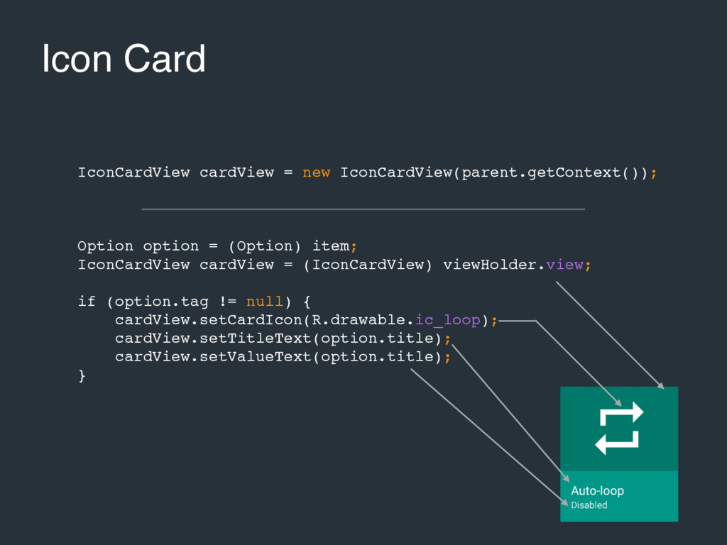 Icon Card IconCardView cardView = new IconCardV...