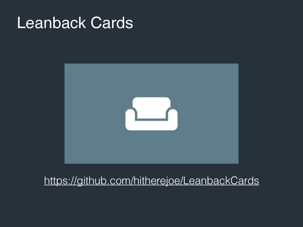 Leanback Cards https://github.com/hitherejoe/Le...