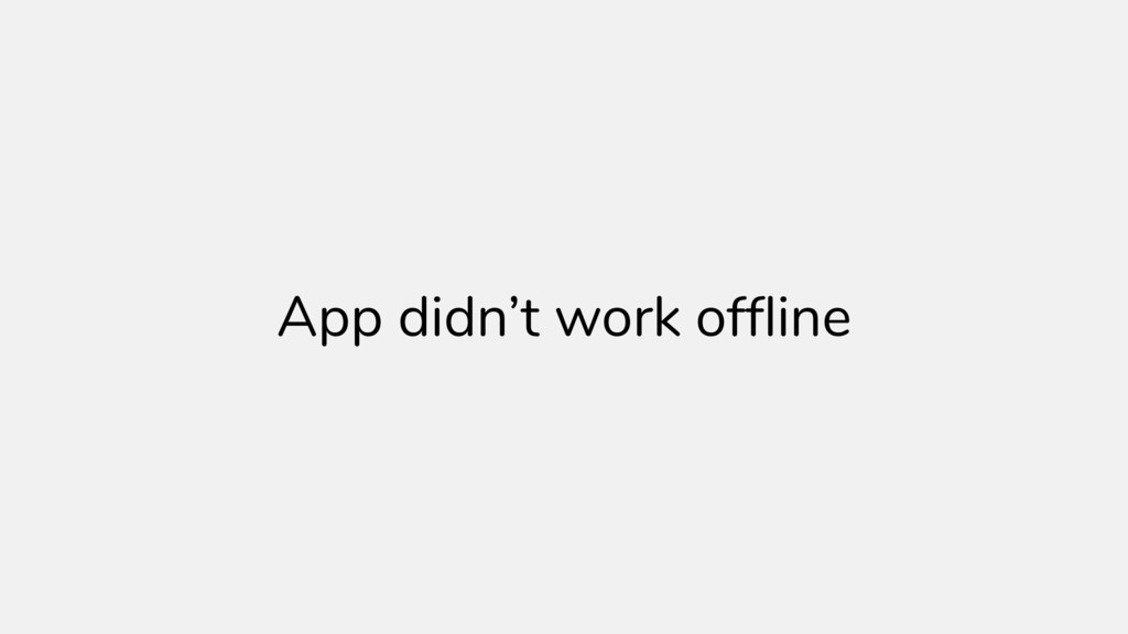 App didn't work offline