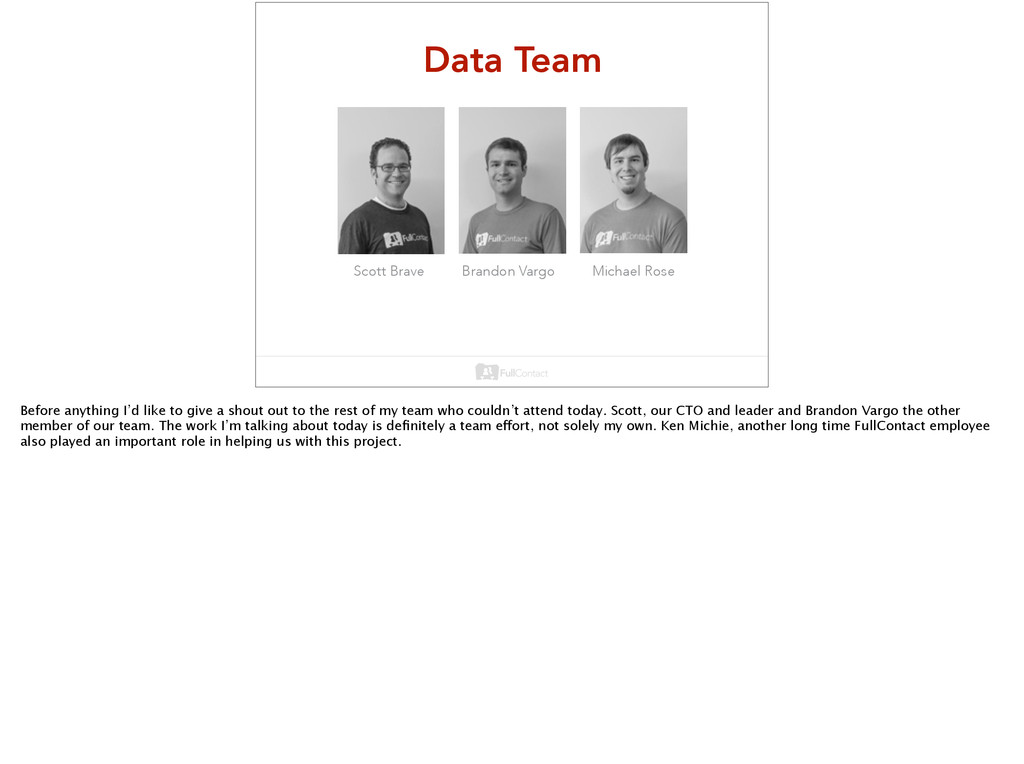 Data Team Scott Brave Brandon Vargo Michael Ros...
