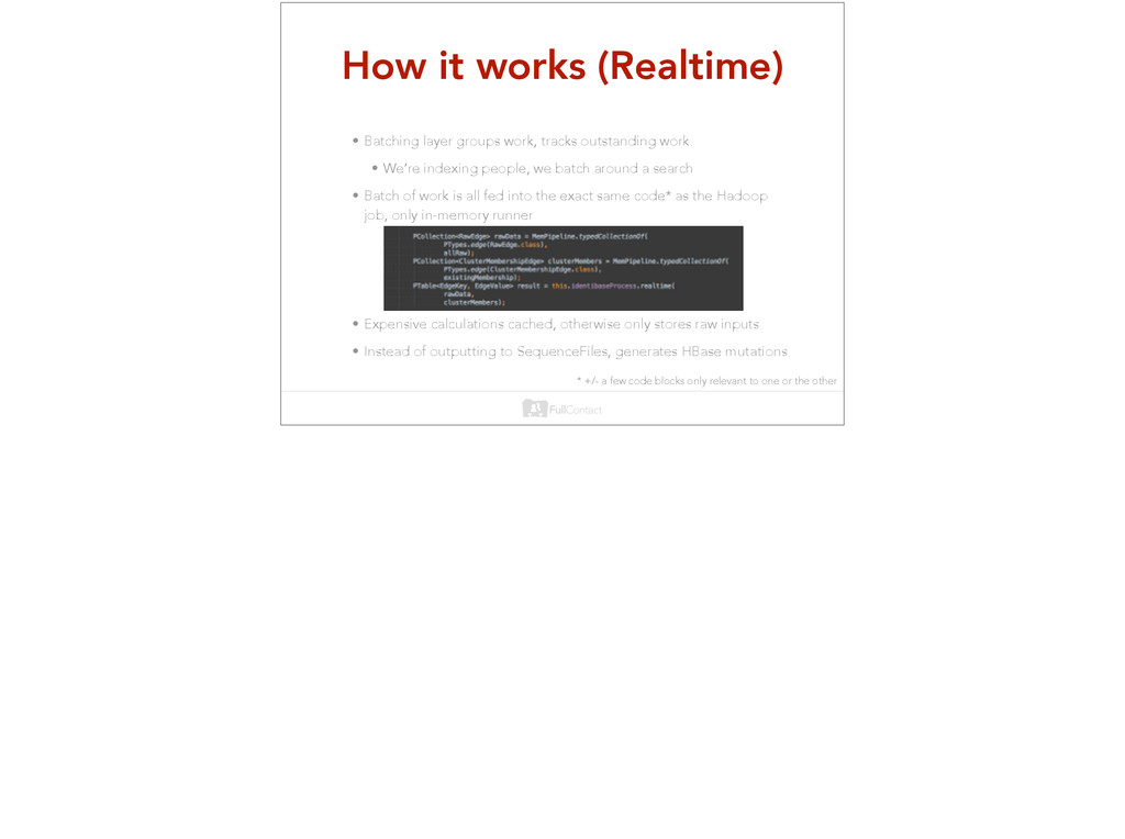 How it works (Realtime) • Batching layer groups...