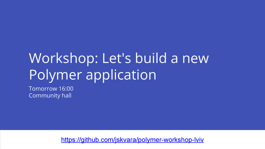 Workshop: Let's build a new Polymer application...