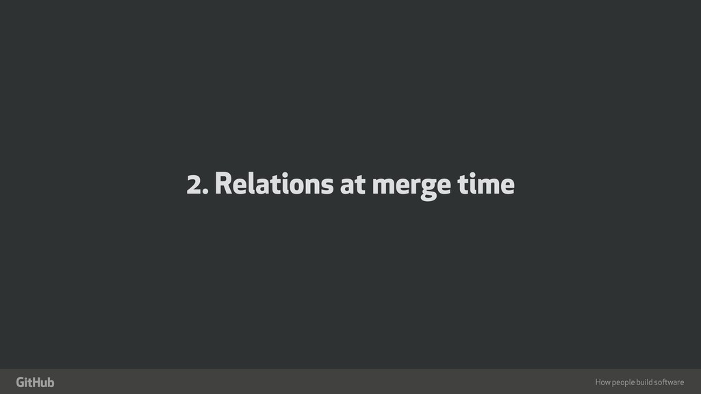 "How people build software "" 2. Relations at mer..."