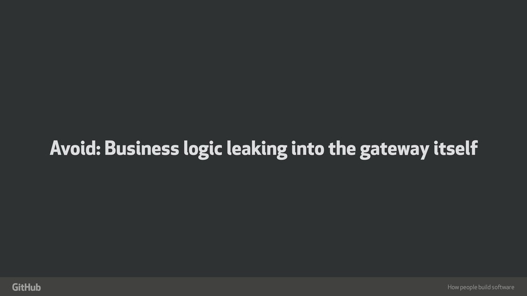 "How people build software "" Avoid: Business log..."