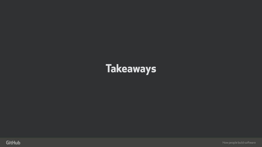 "How people build software "" Takeaways"