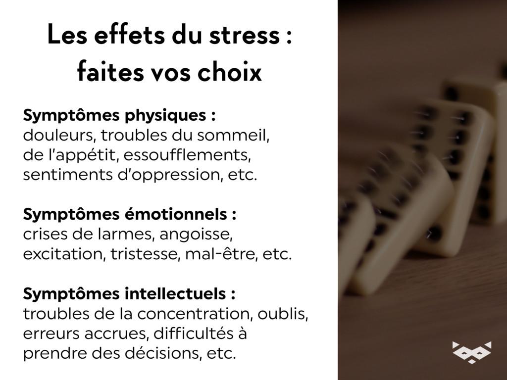 Les effets du stress : faites vos choix Symptôm...