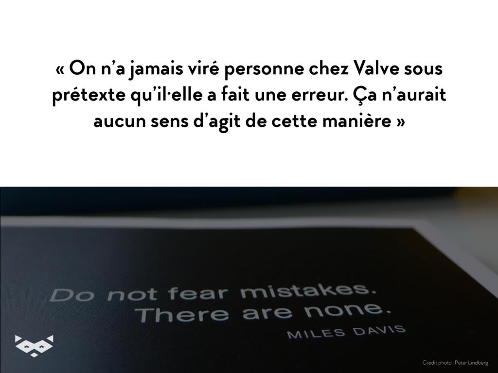 « On n'a jamais viré personne chez Valve sous p...