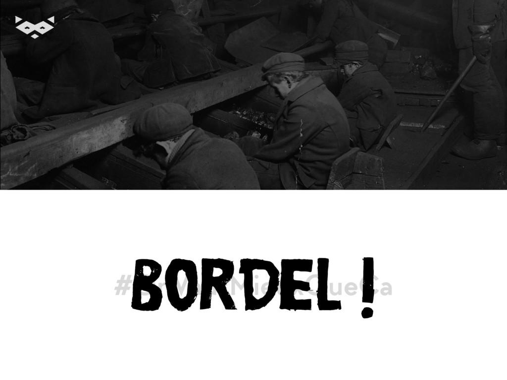 #OnVautMieuxQueÇa Bordel !