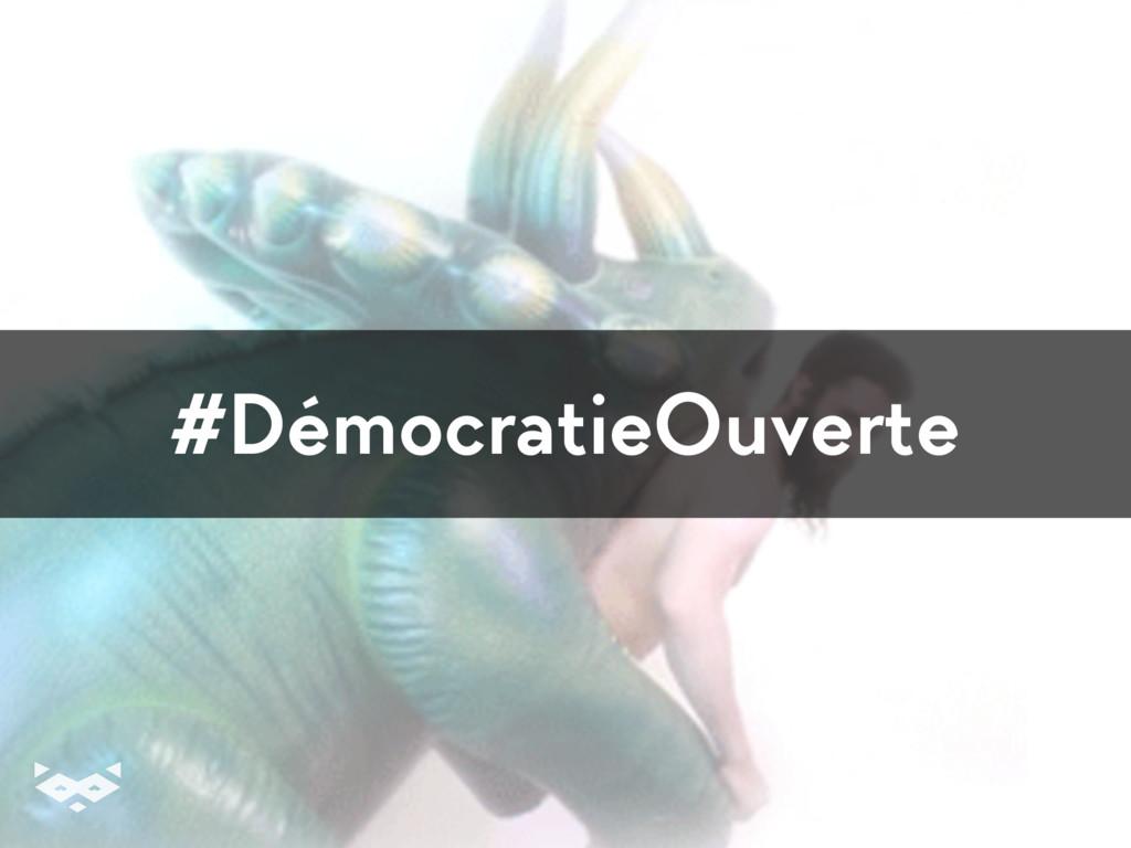 #DémocratieOuverte
