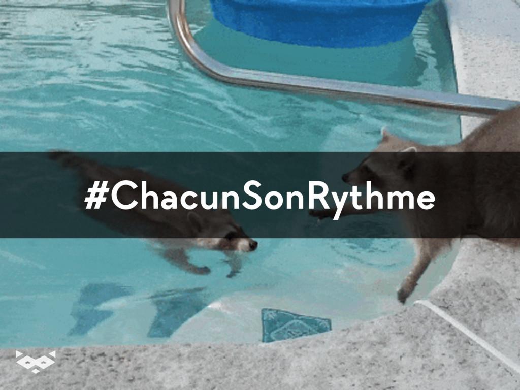 #ChacunSonRythme