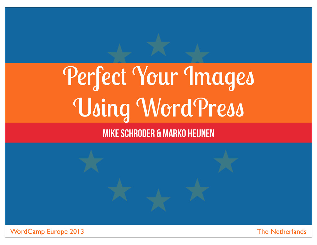 WordCamp Europe 2013 The Netherlands P rf Y r I...