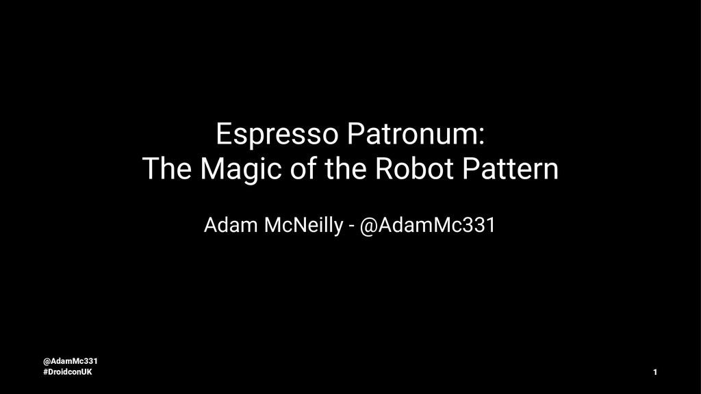 Espresso Patronum: The Magic of the Robot Patte...