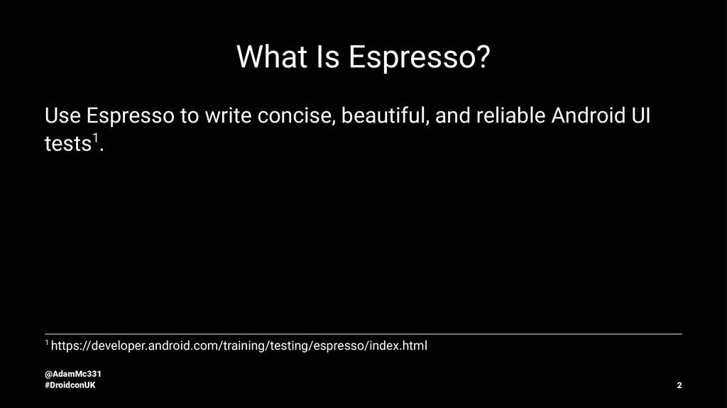 What Is Espresso? Use Espresso to write concise...