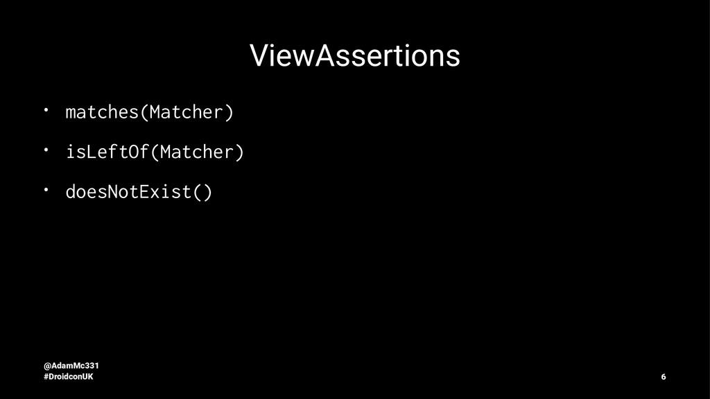 ViewAssertions • matches(Matcher) • isLeftOf(Ma...