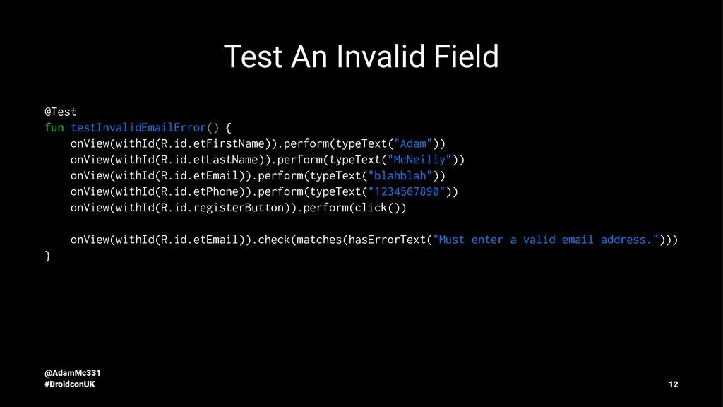 Test An Invalid Field @Test fun testInvalidEmai...