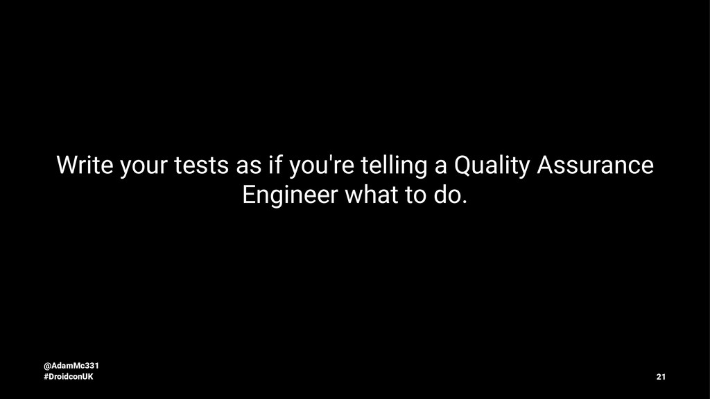 Write your tests as if you're telling a Quality...