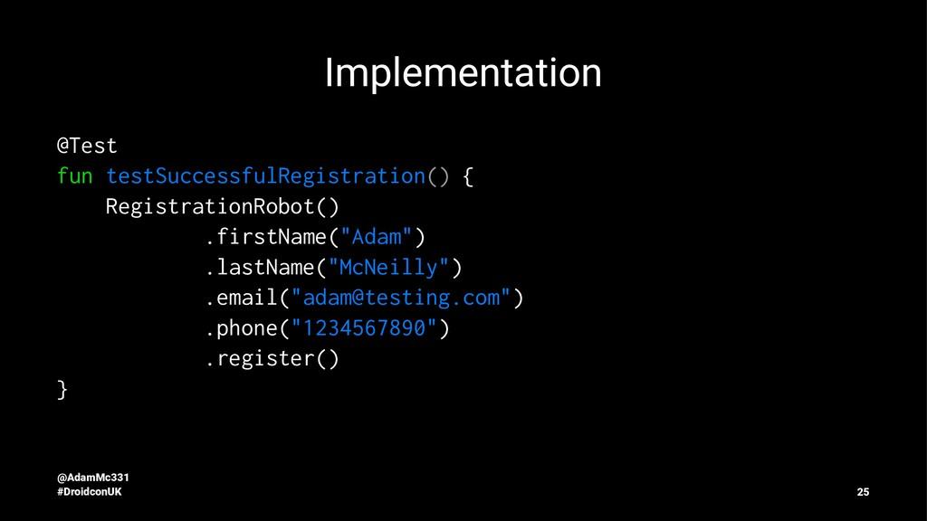 Implementation @Test fun testSuccessfulRegistra...