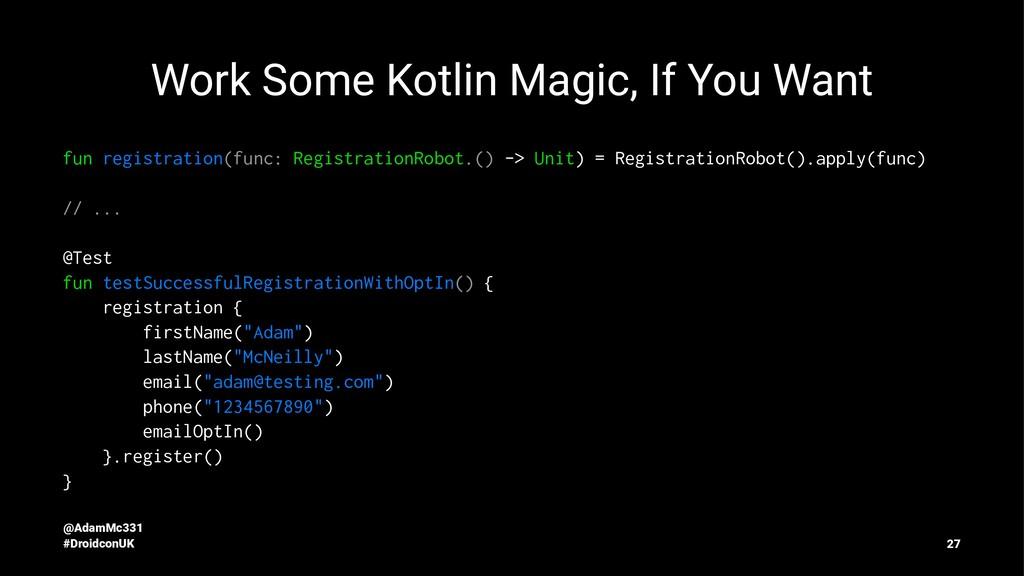Work Some Kotlin Magic, If You Want fun registr...