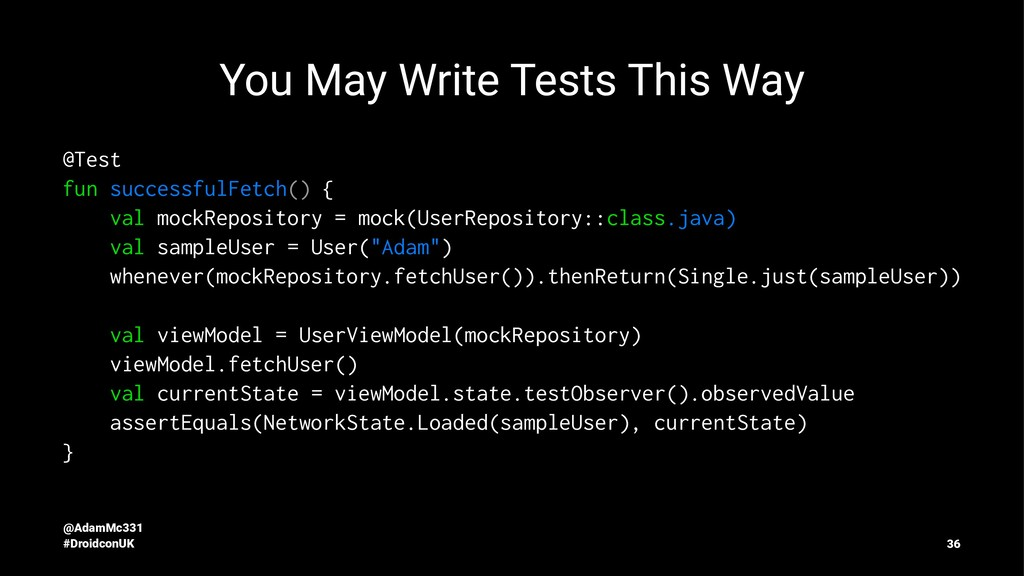 You May Write Tests This Way @Test fun successf...