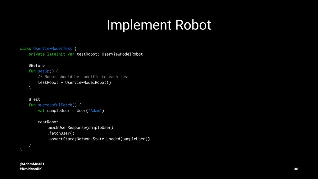 Implement Robot class UserViewModelTest { priva...
