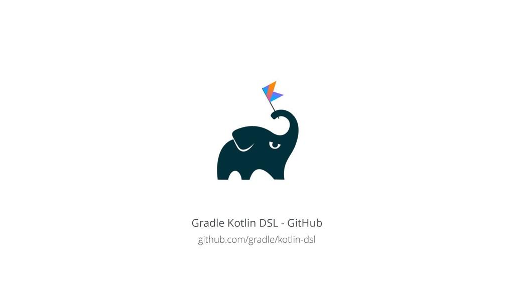 Gradle Kotlin DSL - GitHub github.com/gradle/ko...