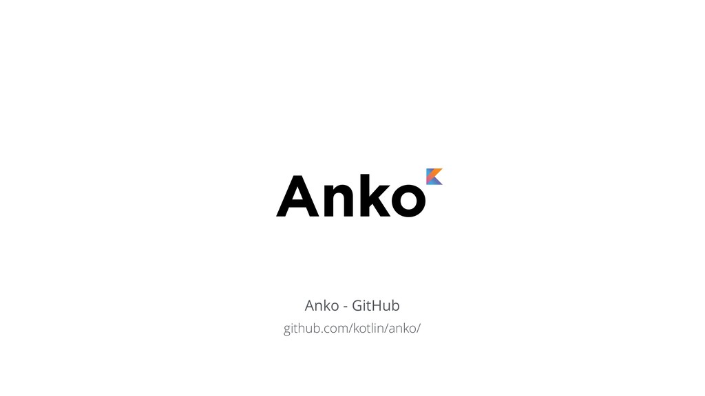 Anko - GitHub github.com/kotlin/anko/