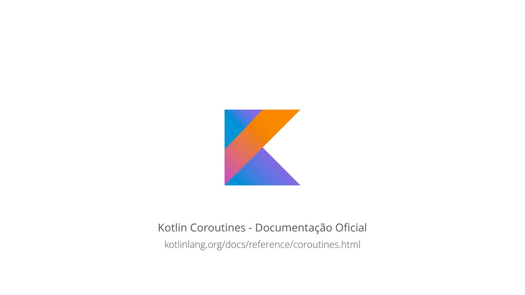 Kotlin Coroutines - Documentação Oficial kotlinl...