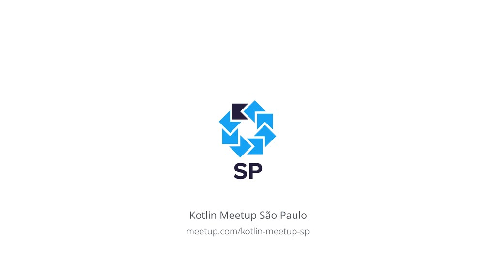 Kotlin Meetup São Paulo meetup.com/kotlin-meetu...