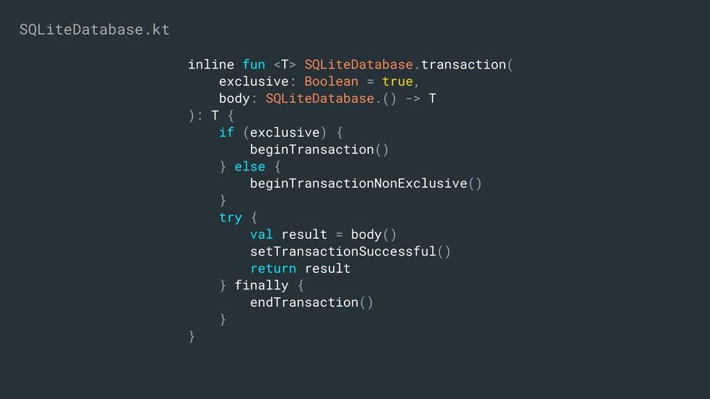inline fun <T> SQLiteDatabase.transaction( excl...