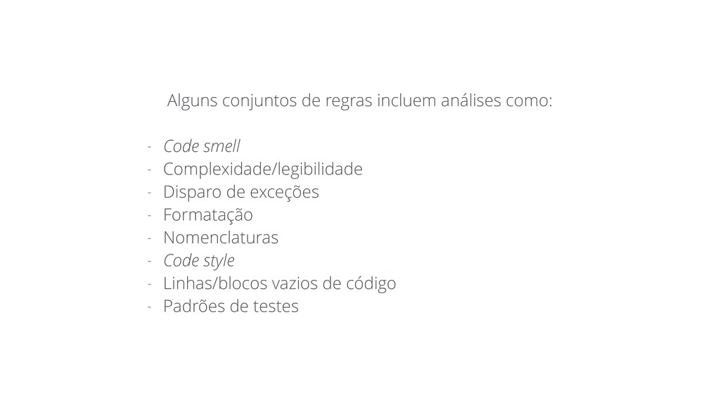 Alguns conjuntos de regras incluem análises com...