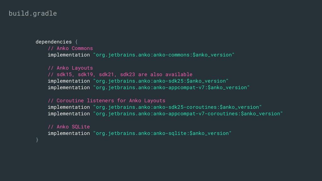 "dependencies { // Anko Commons implementation ""..."