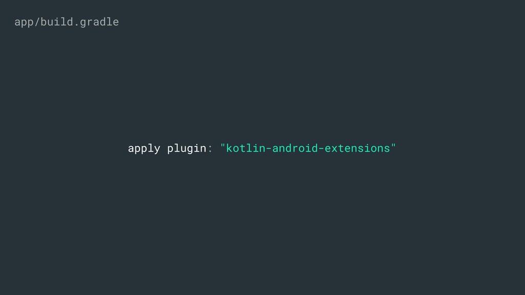 """apply plugin: """"kotlin-android-extensions"""" app/b..."""