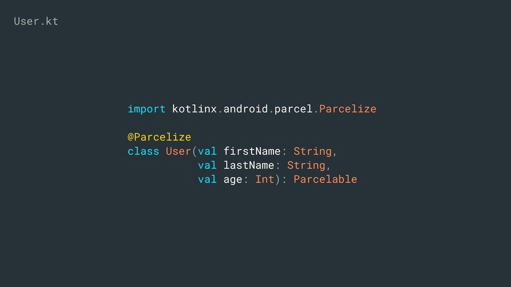 import kotlinx.android.parcel.Parcelize @Parcel...