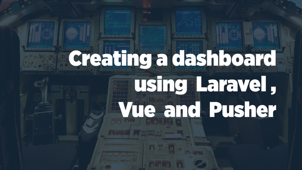Creating a dashboard using Laravel , Vue and Pu...