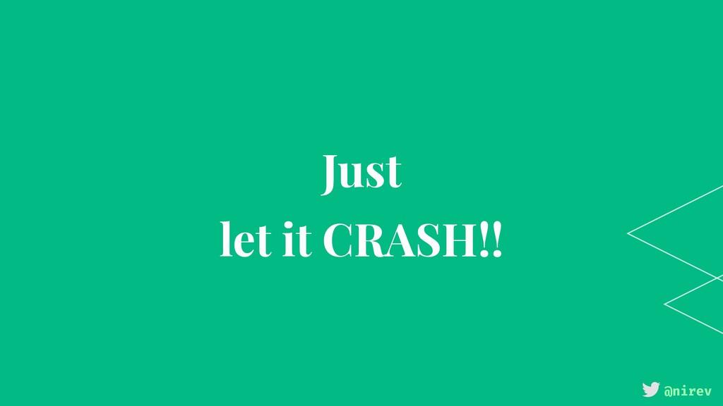 @nirev Just let it CRASH!!