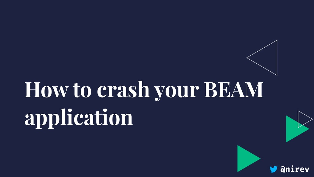 @nirev How to crash your BEAM application