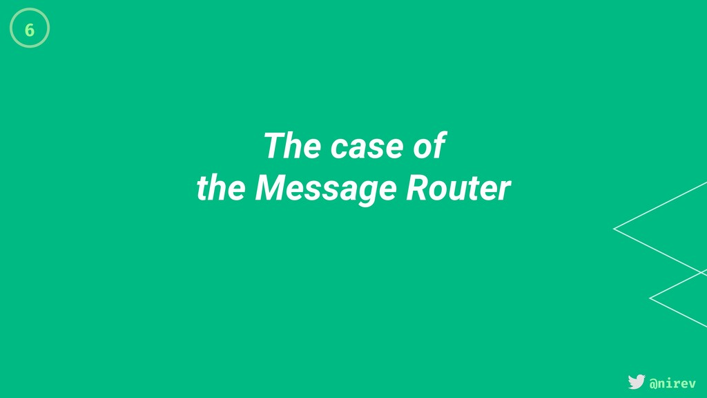 @nirev The case of the Message Router 6