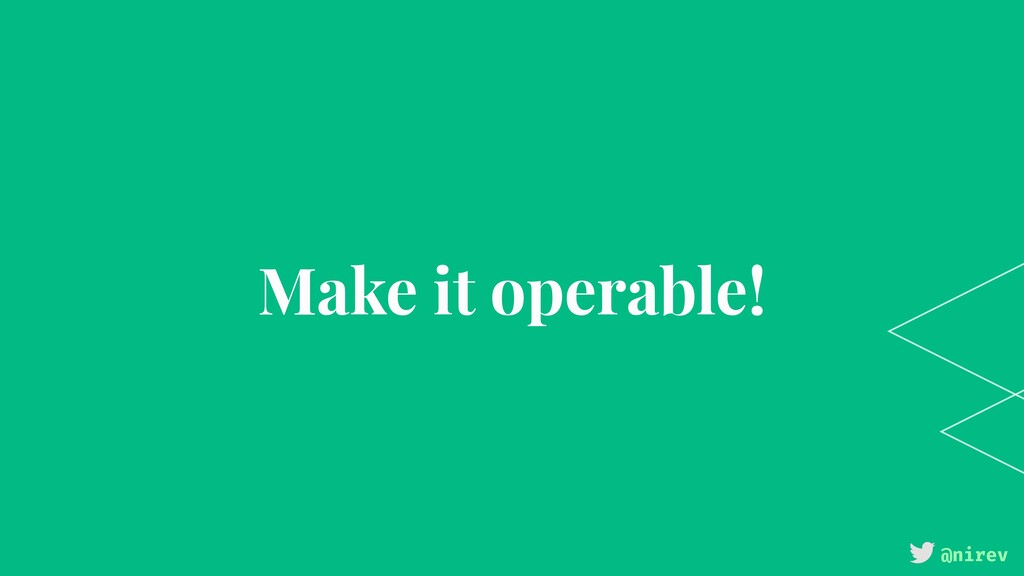@nirev Make it operable!
