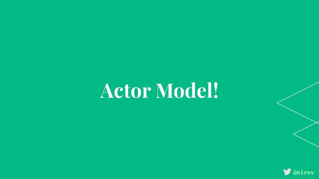 @nirev Actor Model!