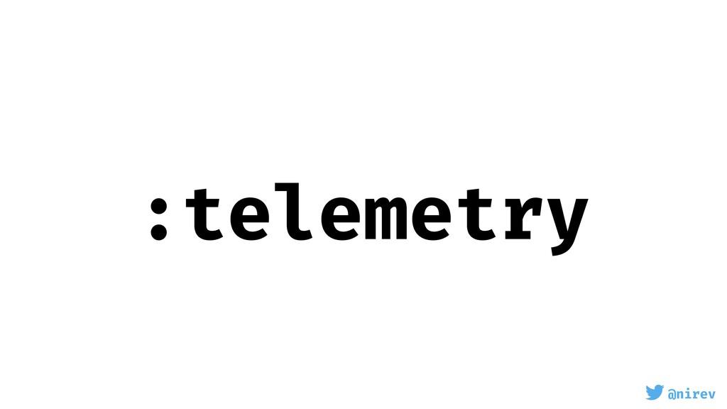 @nirev :telemetry