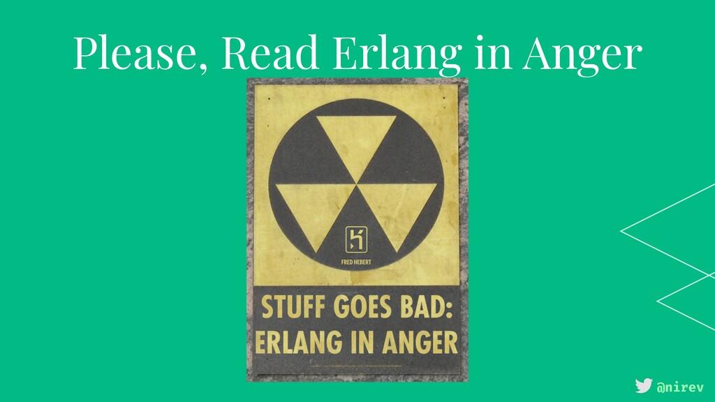 @nirev Please, Read Erlang in Anger