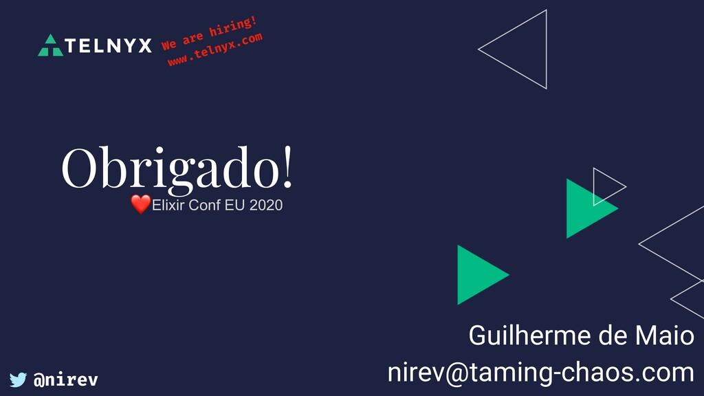 Guilherme de Maio nirev@taming-chaos.com Obriga...