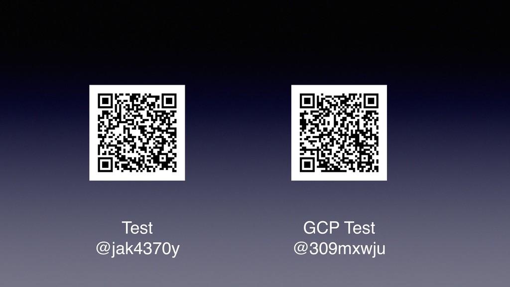 Test @jak4370y GCP Test @309mxwju