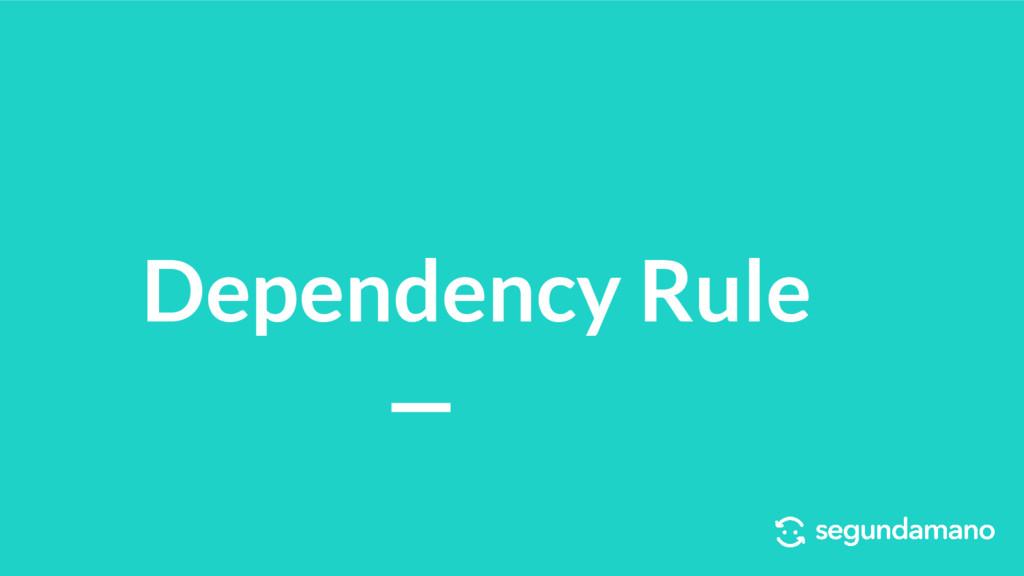 Dependency Rule