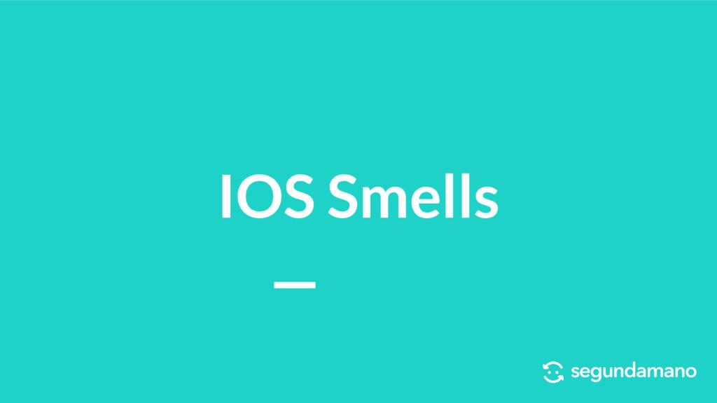 IOS Smells