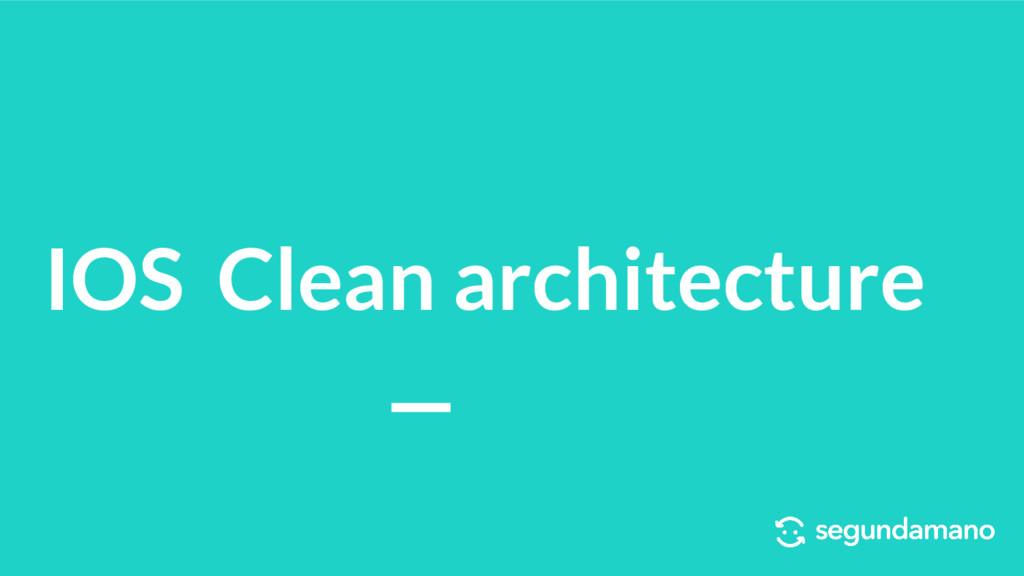 IOS Clean architecture