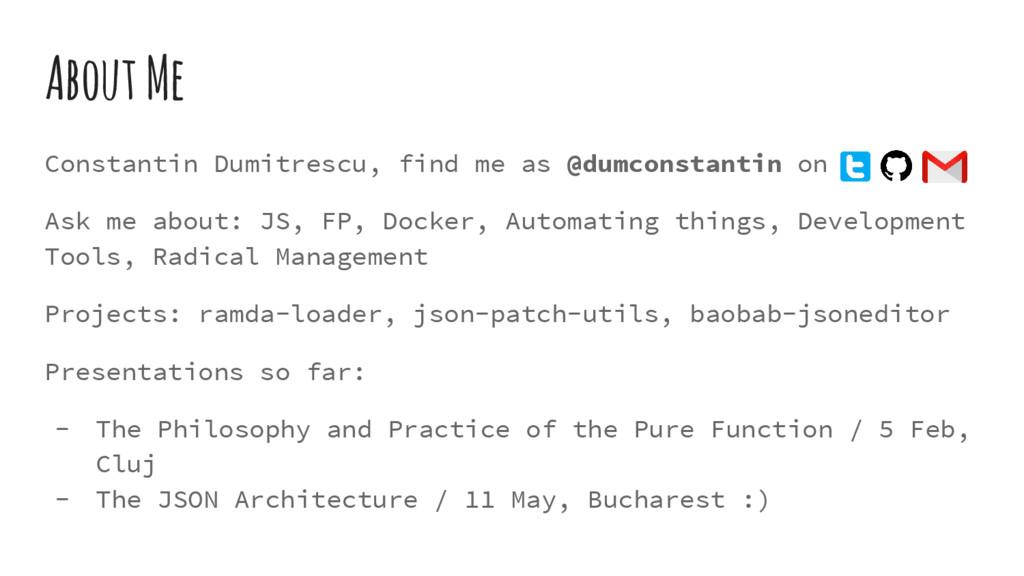 About Me Constantin Dumitrescu, find me as @dum...